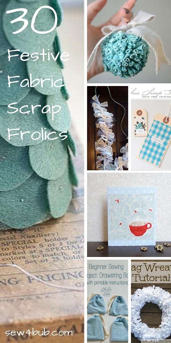 30 Festive Fabric Scrap Frolics sew4bub